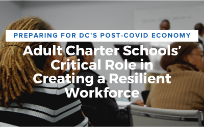 ICYMI: DC Charter School Alliance Hosts Discussion on DC Adult Charter Schools' Role in Creating a Resilient Workforce