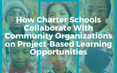 ICYMI: DC Charter School Alliance Hosts Discussion on How Charter Schools Collaborate with Community Organizations on Project-Based Learning Opportunities